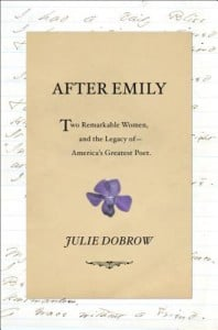 """""""After Emily: Two Remarkable Women and the Legacy of America's Greatest Poet"""" @ Gibson's Bookstore 