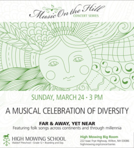 Far and Away Yet Near: A Musical Celebration of Diversity @ High Mowing School | Wilton | New Hampshire | United States