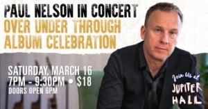 "Paul Nelson ""Over Under Through"" Concert Album Celebration @ Jupiter Hall | Manchester | New Hampshire | United States"
