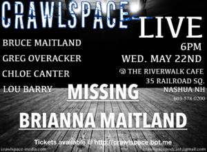 Crawlspace LIVE: Missing Brianna Maitland @ The Riverwalk Cafe | Nashua | New Hampshire | United States