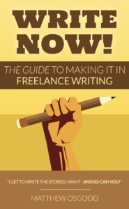 Write Now: The Guide to Making it in Freelance Writing, with Matt Osgood @ Gibson's Bookstore   Concord   New Hampshire   United States