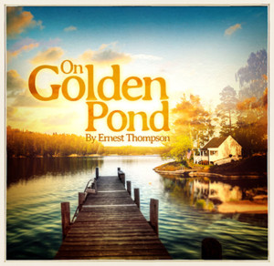 """On Golden Pond"" @ The Winnipesaukee Playhouse 