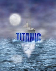 """Titanic the Musical"" @ Jean's Playhouse 