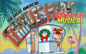 """The Great American Trailer Park Christmas Musical"" @ M&D at Eastern Slope Inn Playhouse 