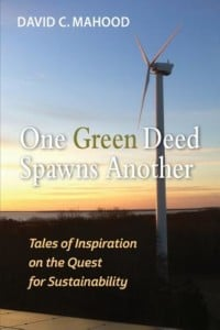 """One Green Deed Spawns Another: Tales of Inspiration on the Quest for Sustainability"" @ Gibson's Bookstore 