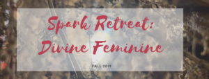 Spark Retreat: Divine Feminine @ Shilo Farm | Eliot | Maine | United States