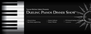 Dueling Pianos Dinner Show @ Tuscan Kitchen | Salem | New Hampshire | United States