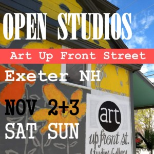 Open Studios at Art Up Front Street @ Art Up Front Street Studios and Gallery | Exeter | New Hampshire | United States
