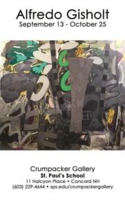 Alfredo Gisholt Exhibition @ St. Paul's School   Concord   New Hampshire   United States