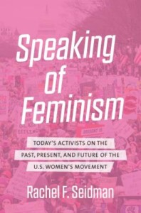 Speaking of Feminism, Rachel F Seidman in conversation with Felice Belman @ Gibson's Bookstore