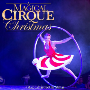A Magical Cirque Christmas @ SNHU Arena | Manchester | New Hampshire | United States