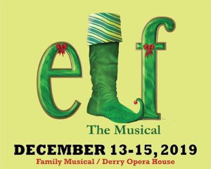 """Elf the Musical"" @ Derry Opera House 
