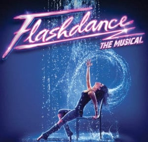 """Flashdance The Musical"" Evening Show @ The Palace Theatre 