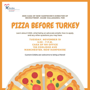 "CASA of New Hampshire's ""Pizza before Turkey!"" @ CASA of New Hampshire 