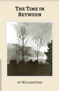 """""""The Time in Between: A Novel"""" by William Judd @ Gibson's Bookstore 