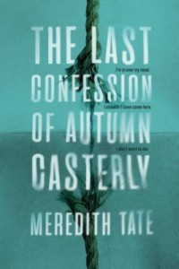 """The Last Confession of Autumn Casterly"" by Meredith Tate @ Gibson's Bookstore 