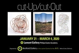 "Lamont Gallery Presents ""Cut Up/Cut Out"" @ Lamont Gallery 