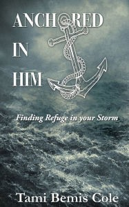 Anchored in Him: Finding Refuge in Your Storm @ Gibson's Bookstore | Concord | New Hampshire | United States