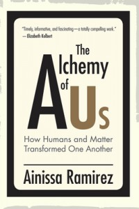 The Alchemy of Us: How Humans and Matter Transformed One Another @ Gibson's Bookstore | Concord | New Hampshire | United States