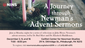 A Journey through Newman's Advent Sermons @ National Institute for Newman Studies | Pittsburgh | Pennsylvania | United States