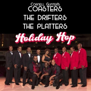 "It's Not a Concert- It's a Party as Cornell Gunter's Coasters and The Drifters and The Platters Bring ""Holiday Hop"" to The Palace! @ The Palace Theatre 