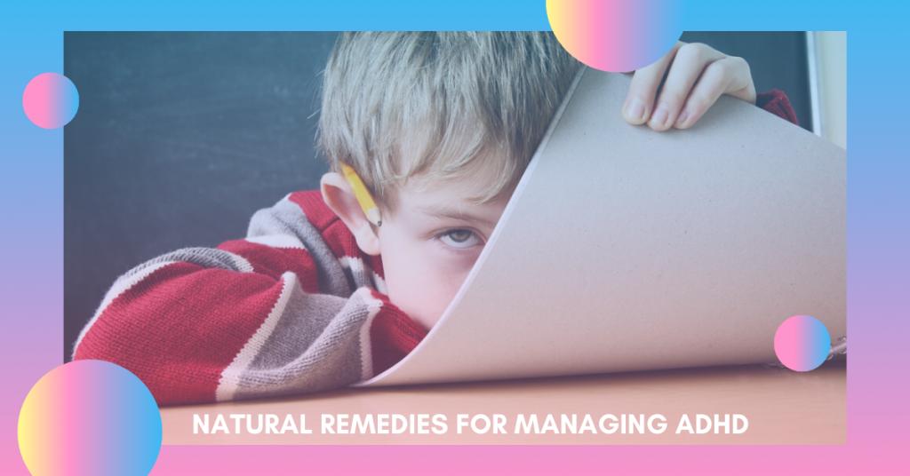 Natural Remedies For Managing Adhd