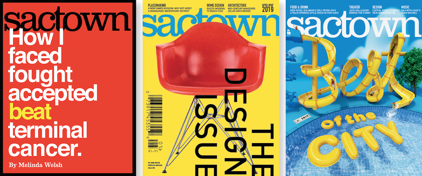 Sactown Magazine was named a finalist for Cover Excellence for these three covers at the 2020 National City & Regional Magazine Awards.