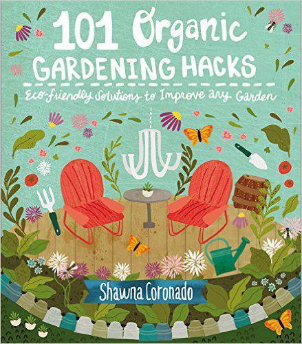 shawna coronado 101 organic gardening hacks february garden