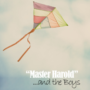 """Master Harold"" ...and the Boys @ Union Station City Stage 