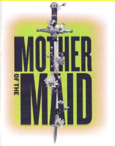 Mother of the Maid @ Metropolitan Ensemble Theatre | Kansas City | Missouri | United States