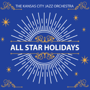 All-Star Holidays @ Kauffman Center for the Performing Arts | Kansas City | Missouri | United States