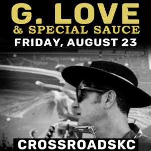 G Love and Special Sauce @ CrossroadsKC | Kansas City | Missouri | United States