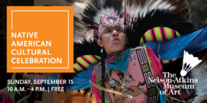 Native American Cultural Celebration @ The Nelson-Atkins Museum of Art | Kansas City | Missouri | United States