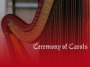 Ceremony of Carols @ St. Paul's Episcopal Church | Kansas City | Missouri | United States