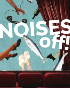 Noises Off! @ Spencer Theatre | Kansas City | Missouri | United States