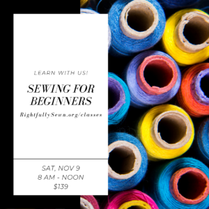 Sewing for begginers @ Rightfully Sewn | Kansas City | Missouri | United States