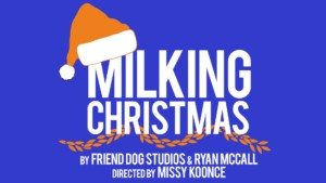 Milking Christmas @ The Living Room Theatre | Kansas City | Missouri | United States