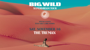 Big Wild @ The Truman | Kansas City | Missouri | United States
