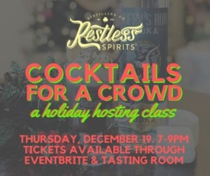 Cocktails for a Crowd: A Holiday Hosting Class @ Restless Spirits Distilling | North Kansas City | Missouri | United States