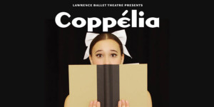 Lawrence Ballet Theatre presents Coppélia @ Lawrence Arts Center | Lawrence | Kansas | United States