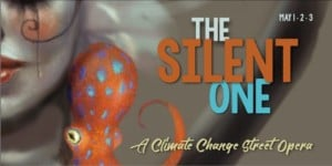 The Silent One, A Climate Change Street Opera @ Lawrence Arts Center | Lawrence | Kansas | United States