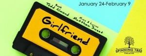 Girlfriend by Spinning Tree Theatre @ Johnson County Arts and Heritage Center | Overland Park | Kansas | United States