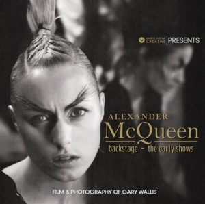 Alexander McQueen - Backstage - The early shows  Exhibit KCMO @ POP UP ART GALLERY | Kansas City | Missouri | United States
