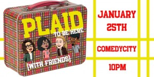 Plaid to Be Here (with Friends) @ ComedyCity at the Uptown | Kansas City | Missouri | United States