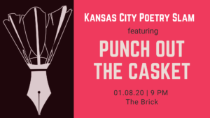 Kansas City Poetry Slam Feat. Punch Out the Casket @ The Brick | Kansas City | Missouri | United States