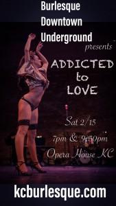 Burlesque Downtown Underground presents Addicted to Love @ Opera House KC | Kansas City | Missouri | United States