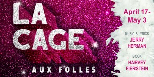 La Cage aux Folles at Spinning Tree Theatre @ Johnson County Arts and Heritage Center | Overland Park | Kansas | United States