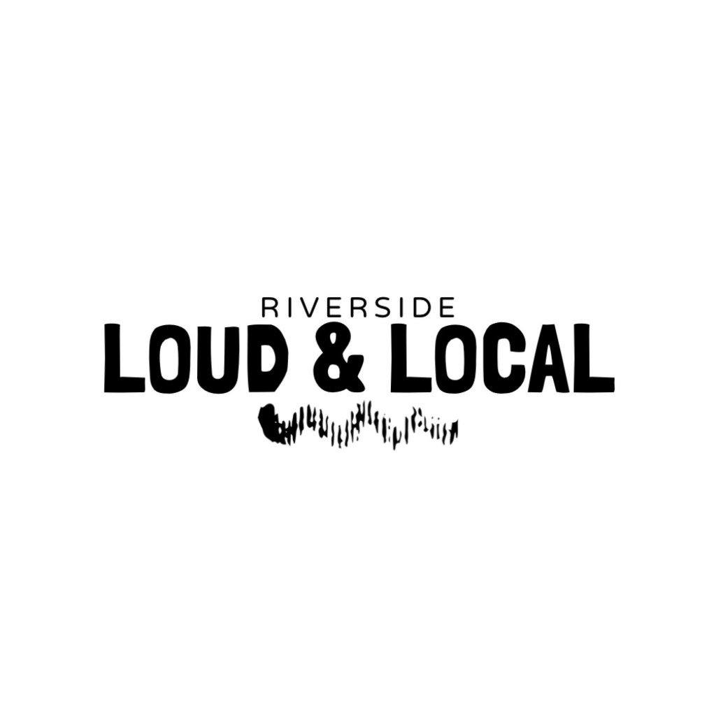 Riverside Loud And Local