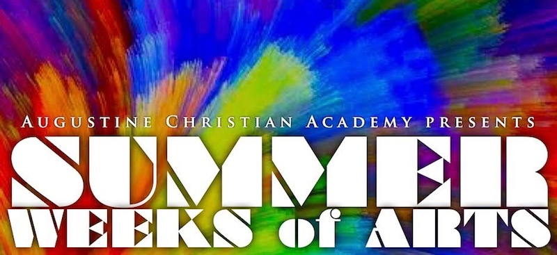 Augustine Christian Academy's Summer Weeks of the Arts