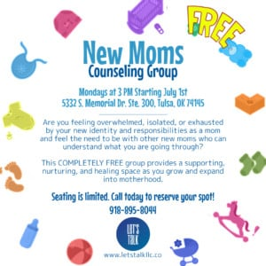 New Moms Counseling Group-LET'S TALK, LLC @ LET'S TALK, LLC | Tulsa | Oklahoma | United States